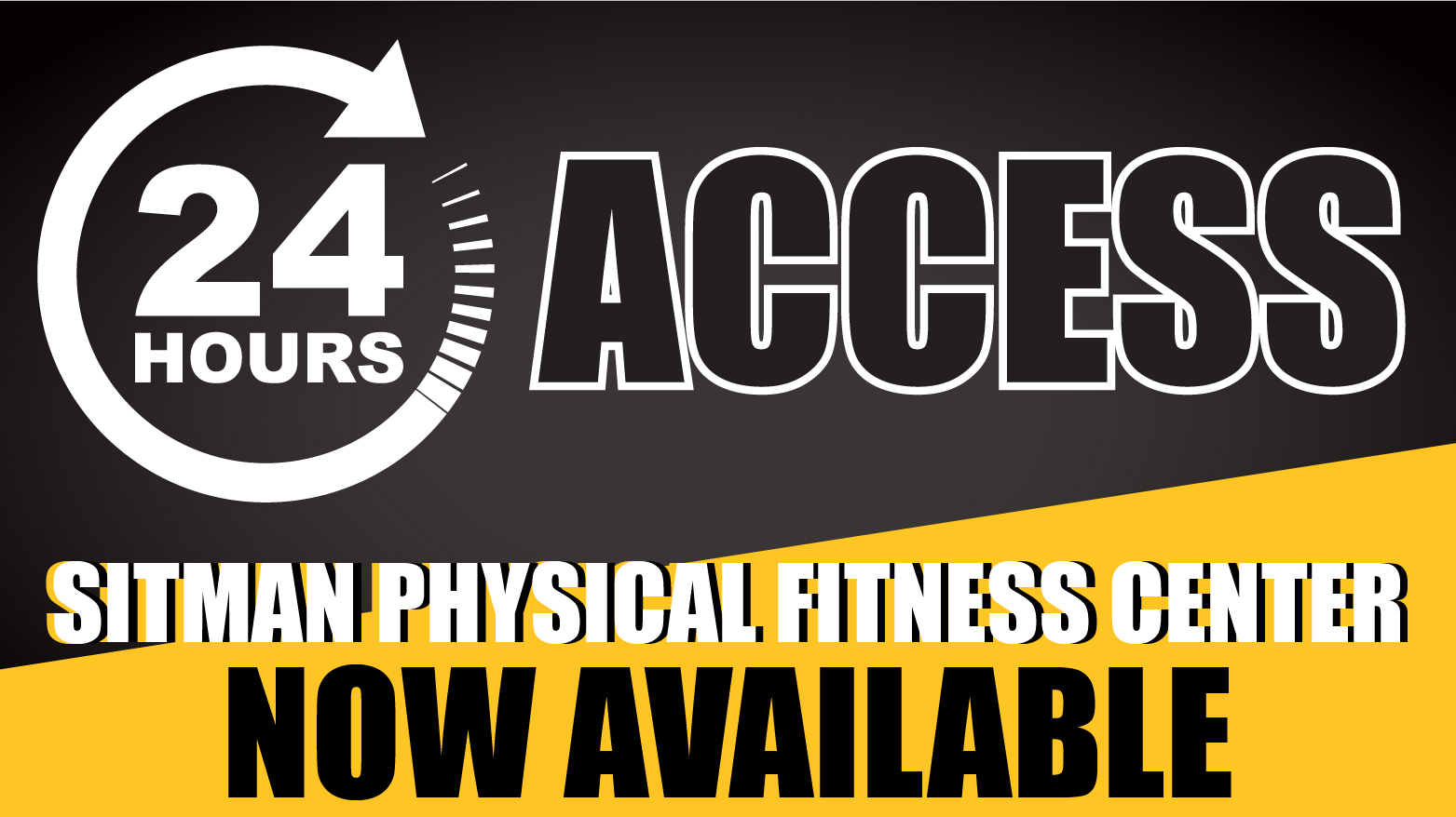 24 Hour Access at Sitman Physical Fitness Center