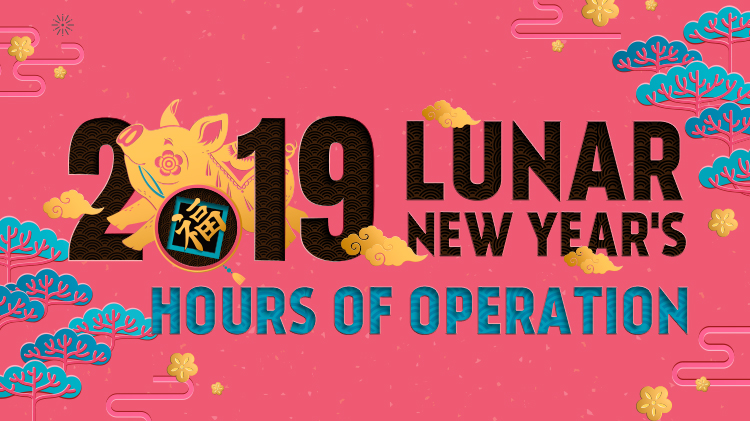 2019 Lunar New Year's Hours of Operation