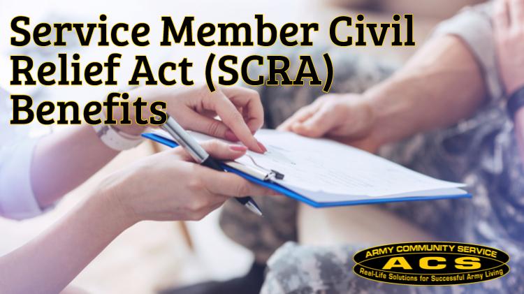 Service Member Civil Relief Act (SCRA) Benefits