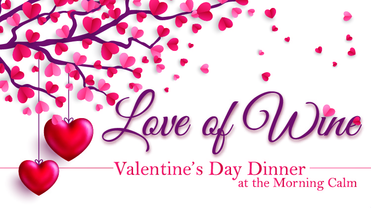 """Love of Wine"" Valentine's Dinner at the Morning Calm"