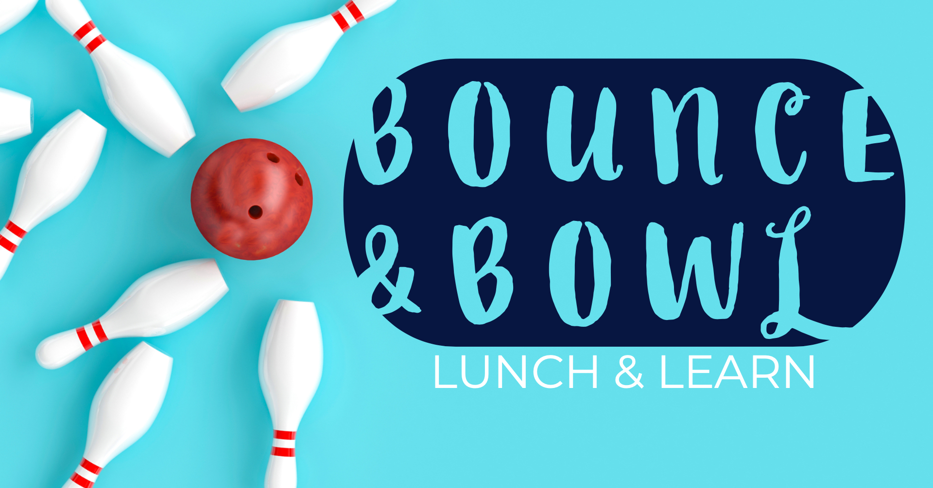 Bounce & Bowl Lunch & Learn
