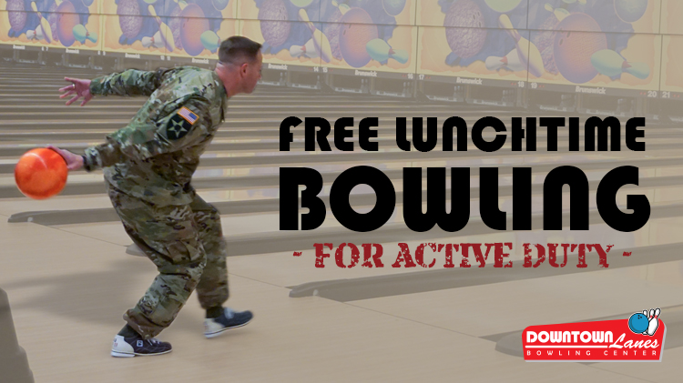 Free Lunchtime Bowling for Active Duty