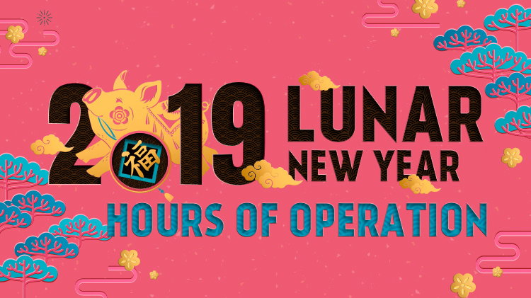 2019 Lunar New Year Hours of Operation