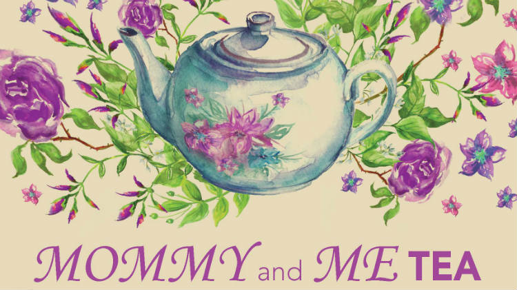 Mommy and Me Tea