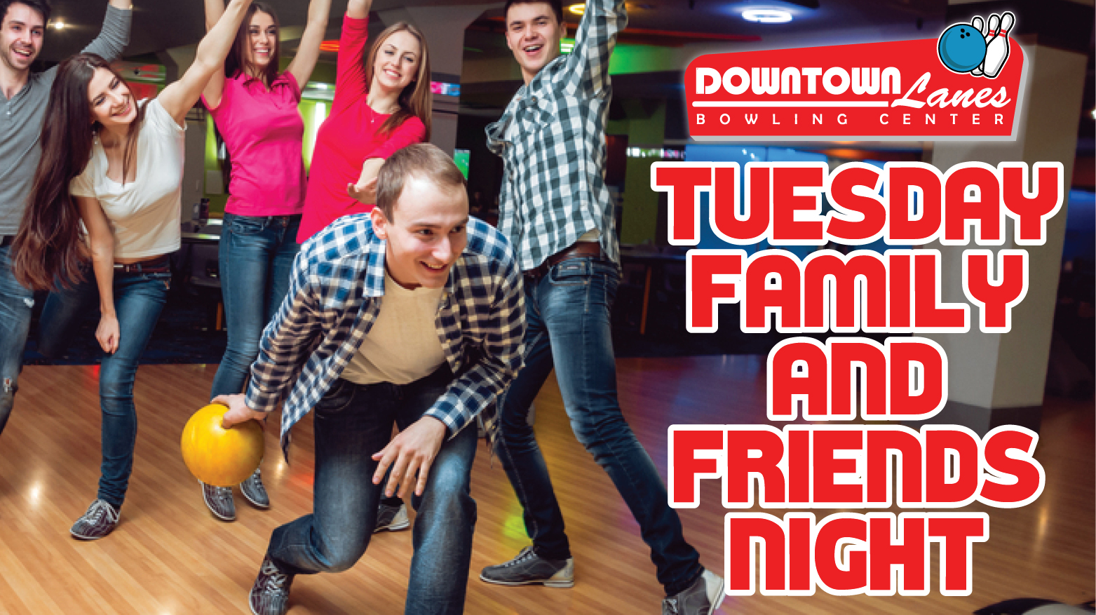 Tuesday Family and Friends Night