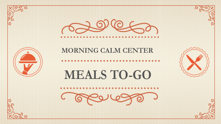Morning Calm presents Meals-to-Go