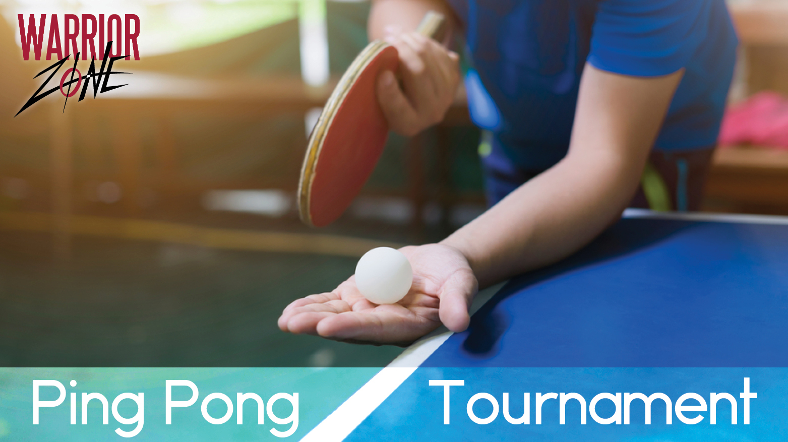 Ping Pong Tournament @ Warrior Zone