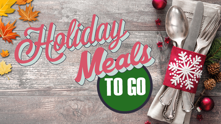Holiday Meals-To-Go