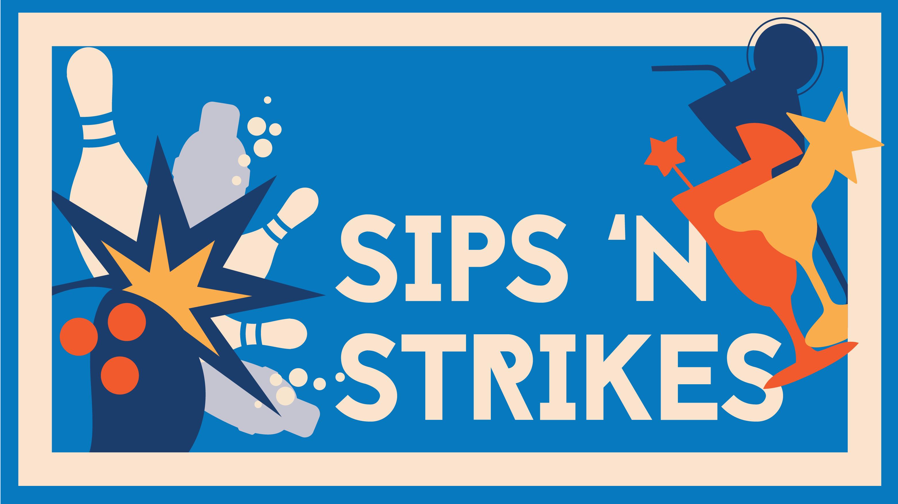 Sips 'N Strikes