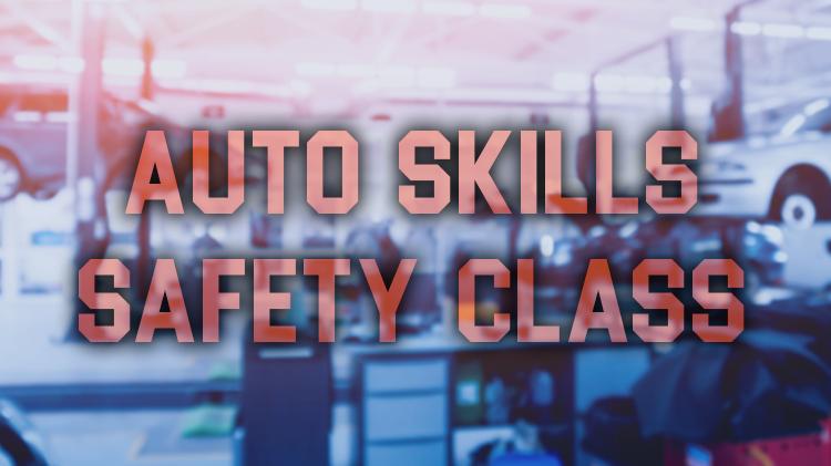 Auto Skills Safety Class