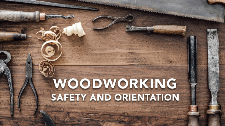 Woodworking Safety and Orientation