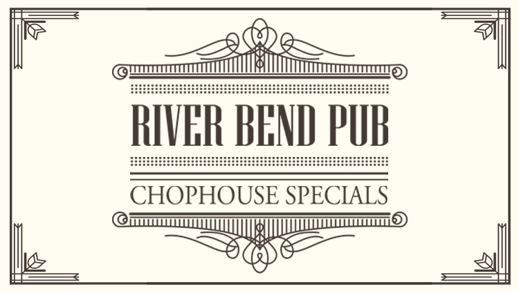 River Bend Chophouse Specials