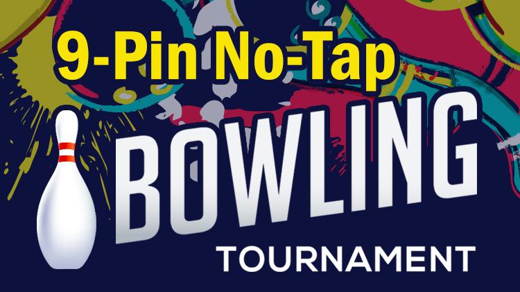 9-Pin No Tap Bowling Tournament