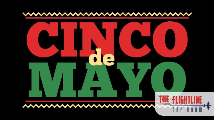 Cinco de Mayo at the Flightline Tap Room