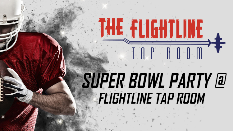 Super Bowl Party at the Flightline Tap Room