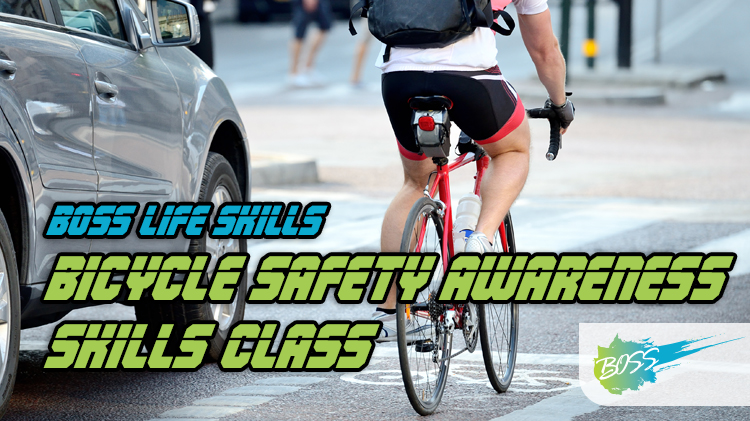 BOSS Life Skills: Bike Safety Awareness Skills Class